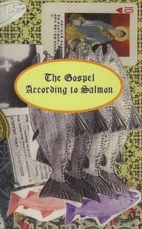The Gospel According to Salmon, Poems