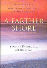 image of A Farther Shore.  How Near-Death and Other Extraordinary Experiences Can Change Ordinary Lives