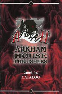 ARKHAM HOUSE PUBLISHERS 2005-06 CATALOG [cover title]