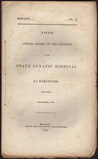 image of FIFTH ANNUAL REPORT OF THE TRUSTEES OF THE STATE LUNATIC HOSPITAL AT WORCESTER. December, 1837. Senate No. 5
