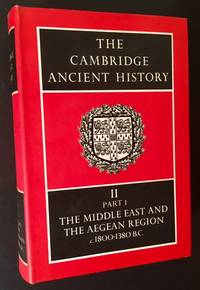 The Cambridge Ancient History --Vol. II, Part I-- (History of the Middle East and the Aegean Region c. 1800-1380 B.C.)