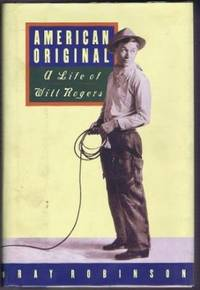 American Original : A Life of Will Rogers