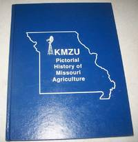 KMZU Pictorial History of Missouri Agriculture: A Tribute to the Missouri Farm Family by N/A - Hardcover - 1992 - from Easy Chair Books (SKU: 169796)