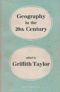 Geography in the Twentieth Century - A Study of Growth, Fields, Techniques, Aims and Trends