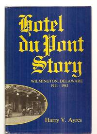 image of HOTEL DU PONT STORY: WILMINGTON, DELAWARE 1911 - 1981