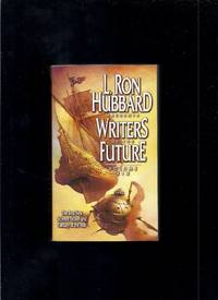 L. Ron Hubbard Presents Writers Of The Future. Volume Xix : The Year's 14 Best Tales From The...