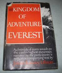 Kingdom of Adventure, Everest: A Chronicle of Man's Assault on the Earth's Highest Mountain Narrated by the Participants and with an Accompanying Text by James Ramsey Ullman by James Ramsey (ed.) Ullman - Hardcover - 1947 - from Easy Chair Books (SKU: 166274)
