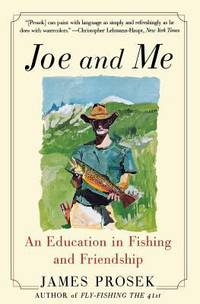 Joe and Me : An Education in Fishing and Friendship