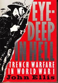 image of Eye-Deep in Hell:  Trench Warfare in World War I