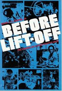 Before Lift-Off : The Making of a Space Shuttle Crew by Cooper, Henry S. F., Jr - 1987