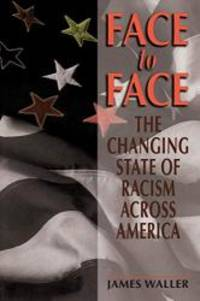 Face To Face: The Changing State Of Racism Across America by James Waller - Paperback - 2001-09-01 - from Books Express (SKU: 073820613Xn)