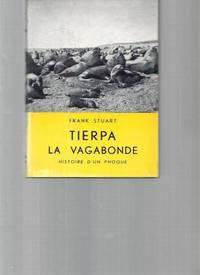 TIERPA LA VAGABONDE.  Histoire d' un phoque.  Ouvrage illustre de 46 photographies tirees en...