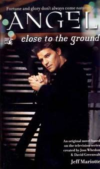 Close to the Ground (Angel) by  Jeffrey J Mariotte - Paperback - Signed - 2000 - from Kayleighbug Books and Biblio.com