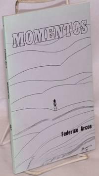 Momentos; compendio poético.  Ilustraciones de Alfredo Monrós by  Federico Arcos - Paperback - 2004 - from Bolerium Books Inc., ABAA/ILAB and Biblio.com