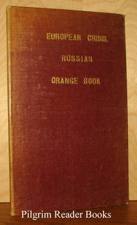 Documents Respecting the Negotiations Preceding the War Published by the  Russian Government.