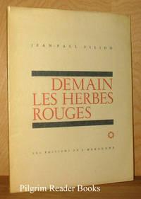 Demain Les Herbes Rouges. by  Jean-Paul Filion - Paperback - 1962 - from Pilgrim Reader Books - IOBA (SKU: 8850)