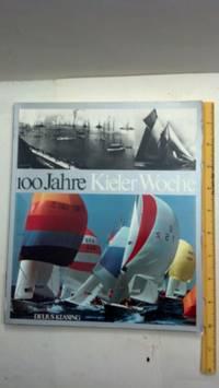 100 Jahre Kieler Woche: Eine Segelzeitgeschichte (German Edition)