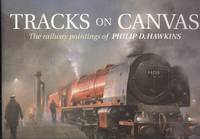 Tracks on Canvas - The Railway Paintings of Philip D. Hawkins
