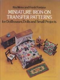 MINIATURE IRON-ON TRANSFER PATTERNS FOR DOLLHOUSES by WEISS and Fontana - 1979 - from Hard-to-Find Needlework Books and Biblio.com