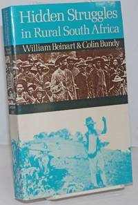 image of Hidden struggles in rural South Africa: politics and popular movements in the Transkei and Eastern Cape 1890 - 1930