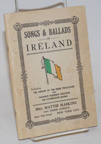 Songs & ballads of Ireland; including the origin of the Irish tricolour and Padraic Pearse\'s oration on O\'Donovan Rossa