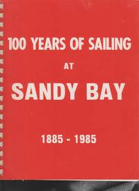 100 Years of Sailing at Sandy Bay. 1885 - 1985.