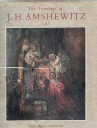 The Paintings of J. H. Amshewitz R.B.A.