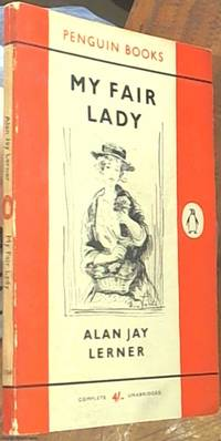 image of My Fair Lady; A Musical Play in Two Acts Based on Pygmalion by Bernard Shaw
