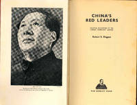 China's Red Leaders : Political Biographies of the Chinese Communist Leaders. [An Empire Falls; Technicians, Generals and Bandits; Love, Death & Radicalism: Ting Ling; A Snapshot Underexposed: Liu Shao-ch'i (Liu Shiaoqi); Mao Tse-tung (Zedong); etc] [China's Red masters]