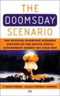 The Doomsday Scenario : The Official Doomsday Scenario Written by the United States Government...