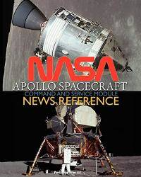 NASA Apollo Spacecraft Command and Service Module News Reference by NASA - Paperback - 2011-05-05 - from Books Express (SKU: 1937684997n)