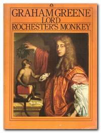 Lord Rochester's Monkey Being the Life of John Wilmot, Second Earl of  Rochester