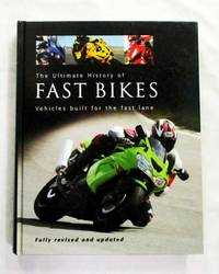 image of The Ultimate History of Fast Bikes.  Vehicles built for the fast lane