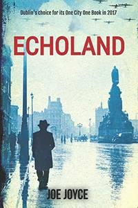 Echoland: Book 1 of the WW2 spy series set in neutral Ireland