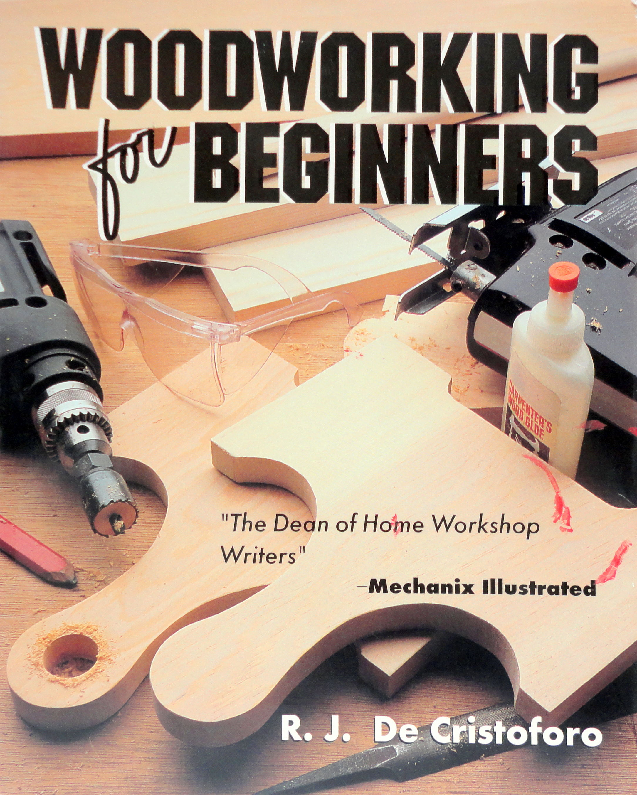 Woodworking For Beginners By R J De Cristoforo Paperback 1992 From The Parnassus Bookshop Sku 018282