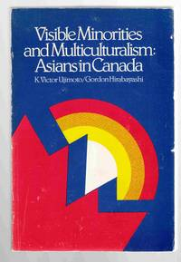 Visible Minorities and Multiculturalism:   Asians in Canada