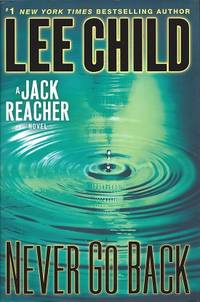 Never Go Back by  Lee Child - First Edition - 2013 - from Storbeck's (SKU: 607015)