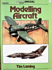 Modelling Aircraft by  Tim Laming - Paperback - 1st Edition - 1987 - from Ken Jackson and Biblio.co.uk