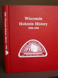 Wisconsin Holstein History 1890-1990 by  editor  Elmo Jr. - First Edition - 1990 - from Bookworks (SKU: p1180os)