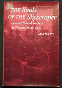The Souls of the Skyscraper: Female Clerical Workers in Chicago, 1870-1930