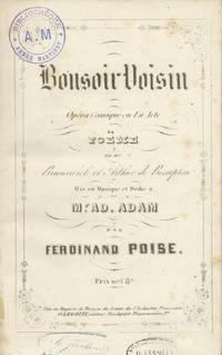 Bonsoir Voisin Opéra Comique [Piano-vocal score] en Un Acte Poëme de Mrs. Brunswick et Arthur de Beauplan Mis en Musique et Dédié à Mr. Ad. Adam ... Prix net 8 fs.