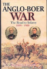 The Anglo-Boer War : The Road to Infamy 1899-1900