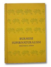 Burmese Supernaturalism: A Study in the Explanation and Reduction of Suffering