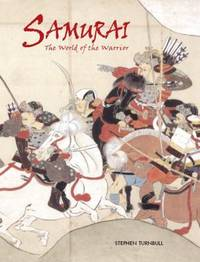 Samurai : The World of the Warrior by Stephen Turnbull - Hardcover - 2003 - from ThriftBooks and Biblio.co.uk