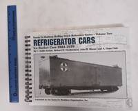 image of Santa Fe Railway Rolling Stock Reference Series Vol. 2: Refrigerator Cars and Ice Bunker Cars, 1884-1979