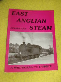 East Anglian Steam No. 4, A Photographic Tribute by J D Mann - Paperback - First Edition - 1995 - from Pullet's Books (SKU: 001051)