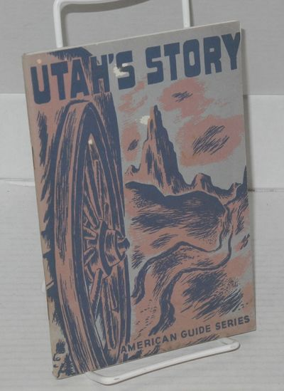 Salt Lake City: Sponsored by the Utah State Inst. of Fine Arts & Utah State Road Commission, 1942. P...