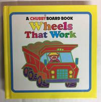 WHEELS THAT WORK: CHUBBY BOARD BOOKS (Chubby Book)