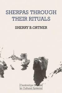 Sherpas Through Their Rituals by Sherry B. Ortner - Paperback - 1978 - from ThriftBooks (SKU: G0521292166I3N00)