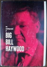 image of BILL HAYWOOD'S BOOK: THE AUTOBIOGRAPHY OF WILLIAM D. HAYWOOD (JACKET TITLE: THE AUTOBIOGRAPHY OF BIG BILL HAYWOOD)